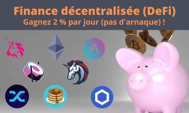 Finance Décentralisée (DeFi) : Gagnez 2% par JOUR !
